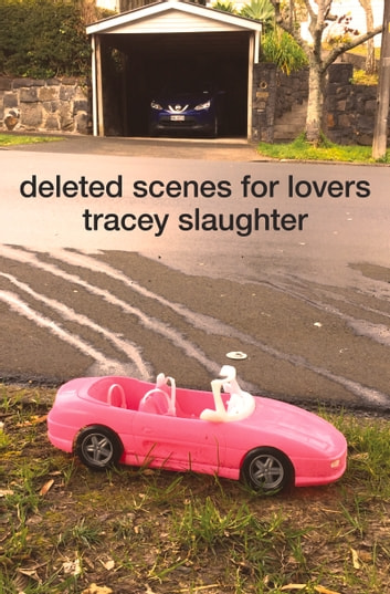 Deleted Scenes for Lovers ebook by Tracey Slaughter