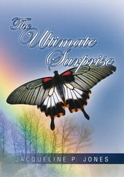 The Ultimate Surprise ebook by Jacqueline P. Jones