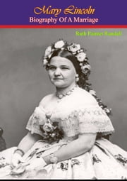 Mary Lincoln: Biography of a Marriage ebook by Ruth Painter Randall