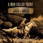 A Man Called Trent audiobook by Louis L'Amour
