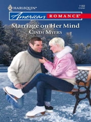 Marriage On Her Mind ebook by Cindi Myers