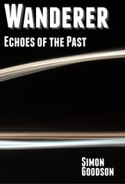 Wanderer: Echoes of the Past ebook by Simon Goodson