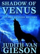 The Shadow of Venus ebook by Judith Van Gieson, Meredith Mitchell