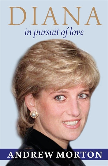 Diana - In Pursuit of Love ebook by Andrew Morton