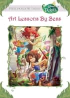 Disney Fairies: Art Lessons by Bess ebook by Lara Bergen