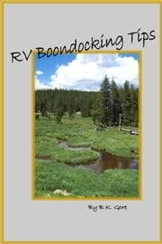 RV Boondocking Tips ebook by BK Gore