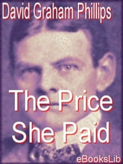 The Price She Paid ebook by Phillips, David Graham