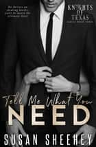 Tell Me What You Need ebook by Susan Sheehey