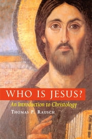 Who is Jesus? - An Introduction to Christology ebook by Thomas  P. Rausch SJ