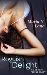 Roguish Delight ebook by Maria N. Lang