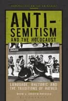 Anti-Semitism and the Holocaust ebook by Beth A. Griech-Polelle