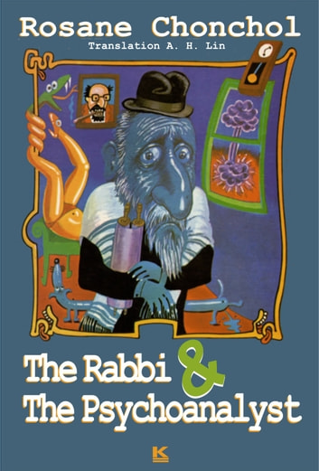 The Rabbi And The Psychoanalyst ebook by Rosane Chonchol