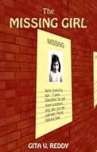 The Missing Girl ebook by Gita V.Reddy