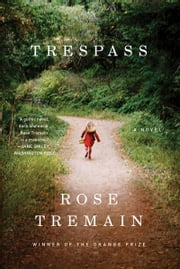Trespass: A Novel ebook by Rose Tremain