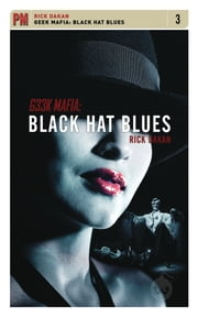 Geek Mafia: Black Hat Blues ebook by Rick Dakan
