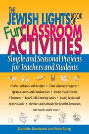 The Jewish Lights Book Of Fun Classroom Activities - Simple And Seasonal Projects For Teachers ebook by Danielle Dardashti,Roni Sarig