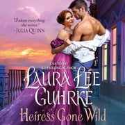 Heiress Gone Wild - Dear Lady Truelove audiobook by Laura Lee Guhrke