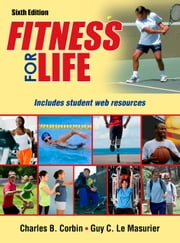 Fitness for Life 6th Edition ebook by Guy Le Masurier,Charles B. Corbin