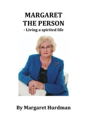 Margaret the Person: Living a Spirited Life ebook by Don Hale