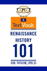 Renaissance History 101: The TextVook ebook by Dr. Vook Ph.D