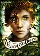 Woodwalkers (1). Carags Verwandlung ebook by Katja Brandis, Claudia Carls