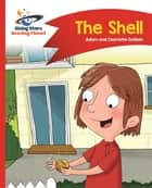 Reading Planet - The Shell - Red B: Comet Street Kids ePub ebook by Adam Guillain, Charlotte Guillain
