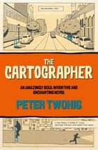 The Cartographer ebook by Peter Twohig