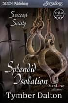 Splendid Isolation ebook by Tymber Dalton