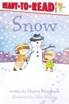 Snow - with audio recording ebook by Marion  Dane Bauer, John Wallace