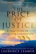The Price of Justice ebook by Laurence Leamer
