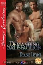 Demanding Satisfaction ebook by Diane Leyne