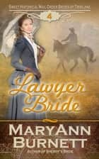 Lawyer Bride - Sweet Historical Mail Order Brides of Tribilane, #4 ebook by MaryAnn Burnett
