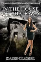 In The House Of Shadows ebook by