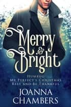Merry and Bright ebook by Joanna Chambers