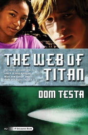 The Web of Titan - A Galahad Book ebook by Dom Testa