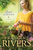 Leota's Garden ebook by Francine Rivers