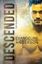 Descended: Alien Mate Index Book 3 電子書 by Evangeline Anderson