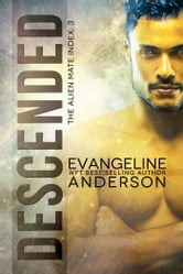 Descended: Alien Mate Index Book 3 ebook by Evangeline Anderson