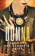 Domna, Part Four - The Regent's Edict ebook by
