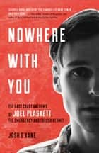 Nowhere with You ebook by Josh O'Kane