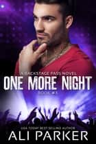 One More Night #3 ebook by Ali Parker
