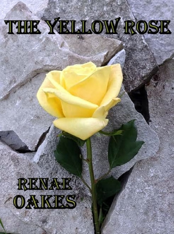 The Yellow Rose ebook by Renae Oakes