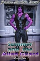 Summer and the Alien Guard ebook by Jessica Coulter Smith