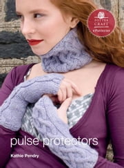 Pulse Protectors - E-Pattern from Vampire Knits ebook by Kathy Pendry