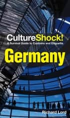 CultureShock! Germany (2016 e-Book Edition) ebook by Richard Lord