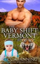 The Baby Shift: Vermont ebook by Becca Fanning