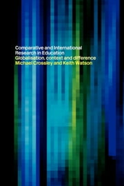 Comparative and International Research in Education ebook by Crossley, Michael