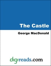 The Castle ebook by MacDonald, George