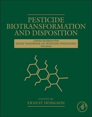 Pesticide Biotransformation and Disposition ebook by Ernest Hodgson