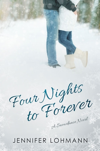 Four Nights to Forever ebook by Jennifer Lohmann